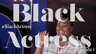 BLACK ACTRESS Season 2 | Episode 1 Feat. Amber Riley