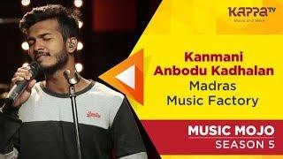 Kanmani Anbodu Kadhalan - Madras Music Factory - Music Mojo Season 5 - Kappa TV