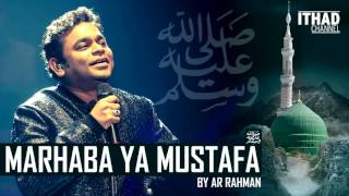 Emotional Naat   Marhaba Ya Mustafa By AR Rahman (Hindi/Urdu/Arabic)
