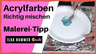 getlinkyoutube.com-Acrylmalerei Anleitung - Mischen von Acrylfarben - 5 fatalsten Fehler in der Acrylmalerei Anleitung
