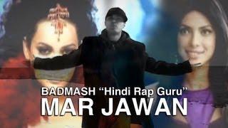 Badmash   Hindi Rap Guru   Mar Jawan - Fashion (Hindi Rap Mix 2008)