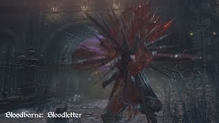 getlinkyoutube.com-Bloodborne - Bloodletter (Move Set Showcase)