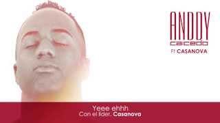 getlinkyoutube.com-Anddy Caicedo - Te Voy a Olvidar (Ya no me complico) Ft. Casanova