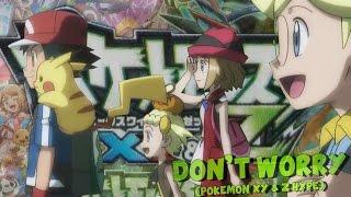 getlinkyoutube.com-☆ D0N'T W0RRY // Ash*Serena*Clemont*Bonnie [Pokemon XY & Z HYPE]☆