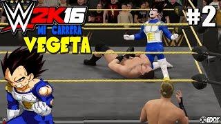 """WWE 2K16: """"VEGETA LLora por primera vez"""" - Parte 2 - (Nunca me Traiciones)"""