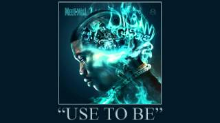 getlinkyoutube.com-Meek Mill - Use To Be ft. Jordanne (Dream Chasers 2)