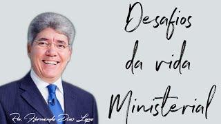 Hernandes Dias Lopes - Desafios da vida ministerial