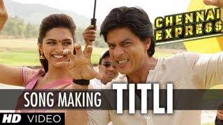 getlinkyoutube.com-Titli Song Making Chennai Express | Shah Rukh Khan, Deepika Padukone