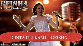 CINTA ITU KAMU -  GEISHA Karaoke