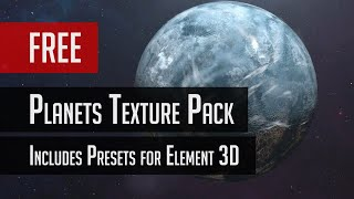 getlinkyoutube.com-Free Planets Texture Pack Promo - Includes Presets for Element 3D