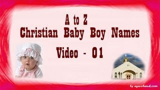 getlinkyoutube.com-A to Z Chritian Baby Boy Names with Meanings - 01