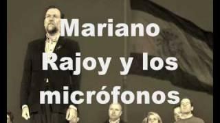 RAJOY Y LOS MICRÓFONOS