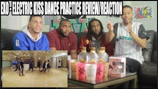 FIRST EXO   ELECTRIC KISS DANCE PRACTICEVIDEO REVIEW/REACTION