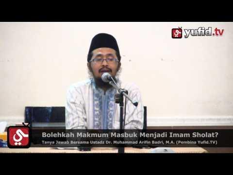 Bolehkah Makmum Masbuk Menjadi Imam Sholat? - Dr. Muhammad Arifin Badri, M.A.