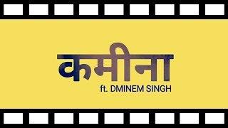 Kamina(GaaLi Rap) | DMINEM SINGH | New Hindi Rap Song 2018