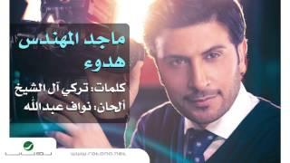 getlinkyoutube.com-Majid Al Mohandis ... Hidoa | ماجد المهندس ... هدوء