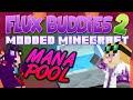 Minecraft - Flux Buddies 2.0 #9 - MANA POOL