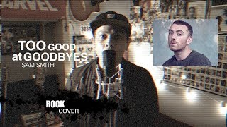 Sam Smith - Too Good At Goodbyes (ROCK COVER by The Ultimate Heroes)