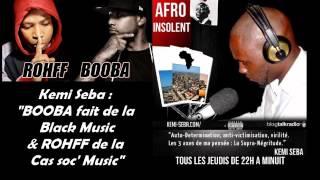 Kemi Seba - Booba fait de la BLACK MUSIC , Rohff de la CAS-SOCE MUSIC
