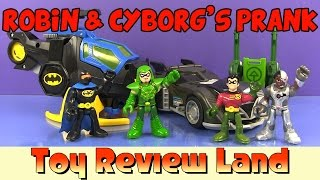 Imaginext Robin and Cyborg Prank: with Batman and Green Arrow!