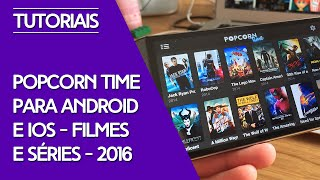 getlinkyoutube.com-Popcorn Time para Android e IOS - 2016 - Filmes e Séries no seu Celular!