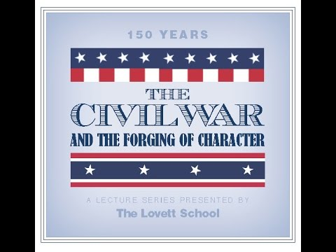 The Civil War and the Forging of Character | Joan Waugh, Ph.D. | March 24, 2014