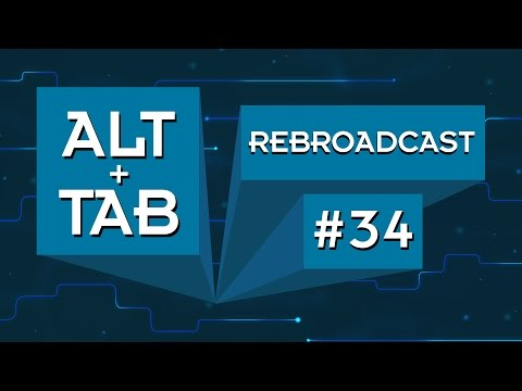 Alt+Tab Show #34 -- Steve & Kyle with Special Guest Lee from PCJunkieMods