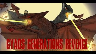GYAOS GENERATIONS REVENGE!!! KAIJU MOMENTS ALTERNATIVE ENDING