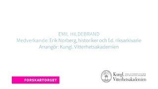 Forskartorget 2018 - Emil Hildebrand – Riksarkivets förnyare