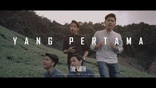 The 4aith   Yang Pertama (Official MV)