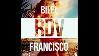 Bilel - Rdv (ft. francisco)