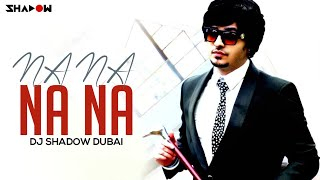 getlinkyoutube.com-J Star | Na Na Na Na | DJ Shadow Dubai Official Remix