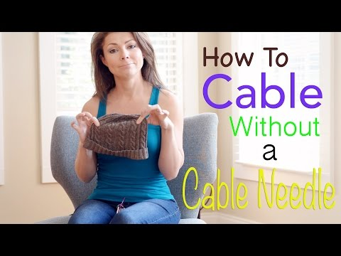 How to Cable Without a Cable Needle