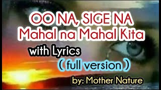 OO NA SIGE NA (mahal na mahal kita) with Lyrics- FULL VERSION-  Bccalugas