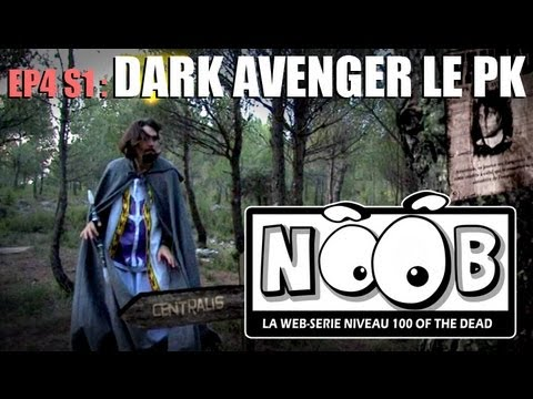 NOOB : S01 ep04 : DARK AVENGER LE PK