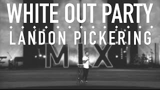 getlinkyoutube.com-WHITE OUT PARTY - Landon Pickering
