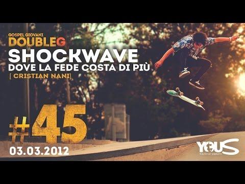 Double G - 3 Marzo 2012 - ShockWave - Dove La Fede Costa di Più