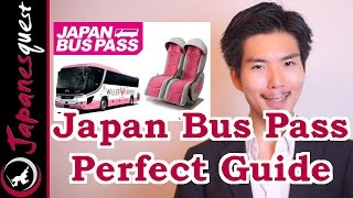 Japan Bus Pass Perfect Guide! Price, Review, Route and How To! width=