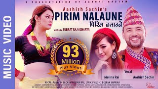 """""""Pirim Nalaune""""  New Nepali Song    Aashish Sachin, Melina Rai    Ft. Barsha Raut, Aashish Sachin"""