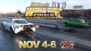 "getlinkyoutube.com-Nyce1s - 21st annual Haltech World Cup Finals ""Import vs Domestic"" November 4-6, 2016 at MDIR.."