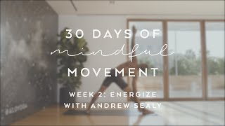Day 14: Energize with Andrew Sealy - 30 Days of Mindful Movement