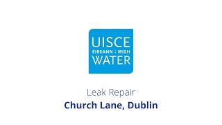 Video Thumbnail: #FixingLeaks   Church Lane, Dublin City
