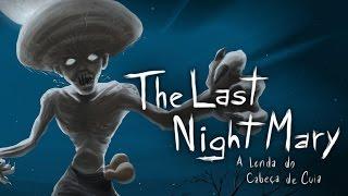 getlinkyoutube.com-THE LAST NIGHT MARY | Terror Brasileño