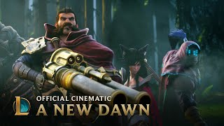 A New Dawn | Cinematic - League of Legends width=