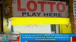 getlinkyoutube.com-BP: P79.8-M jackpot prize sa Lotto 6/42, napanalunan ng isang mananaya sa Pangasinan