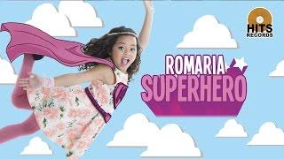 Romaria - Superhero [Official Music Video]