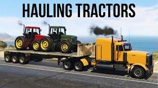 getlinkyoutube.com-★ GTA 5 - HAULING TRACTORS ON A FLATBED - LOADING AND TRANSPORTING (GTA V PC)