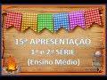 Festa Junina 2018 - Apresentação 1ª e 2ª Série (EM)