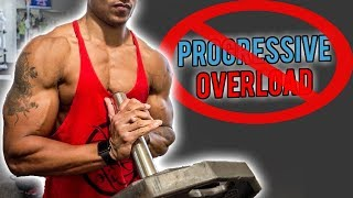 Progressive Overload Is BULLSH*T!