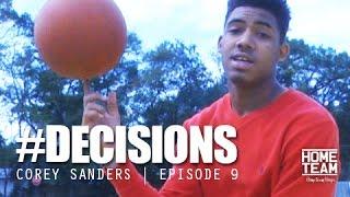 Corey Sanders: #Decisions Ep. 9 |